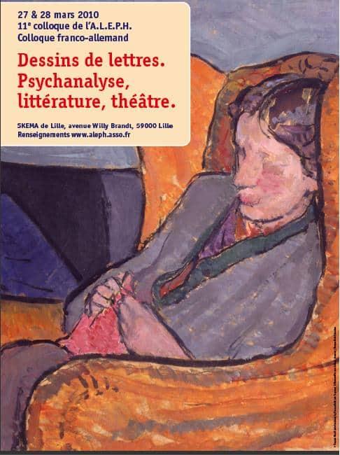 """""""Dessins de lettres - Psychanalyse, littérature, théâtre"""",  cel de-al 11-lea colocviu franco-german A.l.e.p.h., 27-28 martie 2010, SKEMA din Lille"""