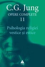 """Carl Gustav Jung, """"Opere complete"""", vol. 11: """"Psihologia religiei vestice şi estice"""", Editura Trei, 2010"""