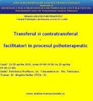 """Workshop de analiză tranzacţională """"Transferul şi contratransferul - facilitatori in procesul psihoterapeutic"""", Timişoara, 25-27 aprilie 2010"""