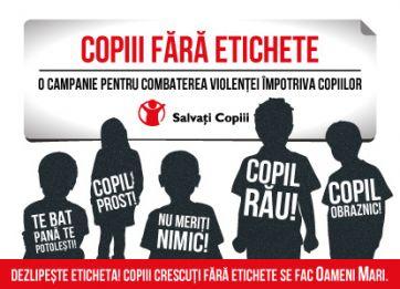 """Campania """"Copii fără etichetă"""", 19 martie - 18 aprilie 2013"""