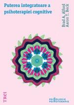 """Aaron T. Beck, Brad A. Alford, """"Puterea integratoare a psihoterapiei cognitive"""", Editura Trei, 2012"""