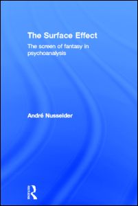 André Nusselder, The Surface Effect. The Screen of Fantasy in Psychoanalysis, Routledge, August 2012