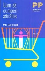"April Lane Benson, ""Cum sa cumperi sanatos"", Editura Trei, 2011"