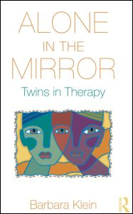 Barbara Klein, Alone in the Mirror, Twins in Therapy, Routledge, February 2012