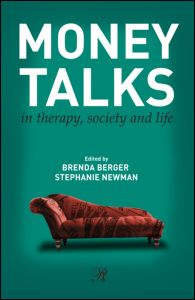 """The dirtiest topic in psychoanalysis: Brenda Berger, Stephanie Newman (ed.), """"Money Talks in Therapy, Society and Life"""", Routledge, July 2011"""