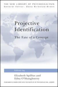 """Elizabeth Spillius, and Edna O'Shaughnessy, """"Projective Identification. The Fate of a Concept"""", Routledge, October 2011"""