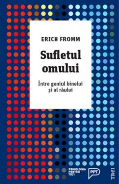 Erich Fromm narcisism individual Editura Trei