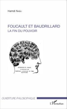 Hamdi Nabli, Foucault et Baudrillard. La fin du pouvoir, L'Harmattan, 2015