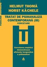 "Helmut Thomä, Horst Kächele, ""Tratat de psihanaliza contemporana (III) - Cercetare"", Editura Trei, 2011"