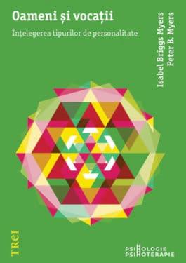 Isabel Briggs Myers, Peter B. Myers, Oameni si vocatii, Editura Trei, 2013
