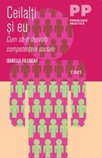 """Isabelle Filliozat, """"Ceilalţi şi eu. Cum să-ţi dezvolţi competenţele sociale"""", Editura Trei, 2011"""
