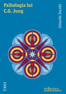 Jolande Jacobi, Psihologia lui C.G. Jung, Editura Trei, 2012