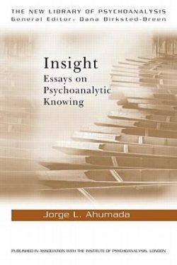 """Jorge L. Ahumada, """"Essays on Psychoanalytic Knowing"""", Routledge, July 2011"""