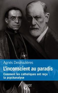 """Agnès Desmazières, """"L'inconscient au paradis"""", Payot, septembre 2011"""