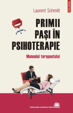 """Laurent Schmitt, """"Primii paşi în psihoterapie. Manualul terapeutului"""", Editura Polirom, 2011"""