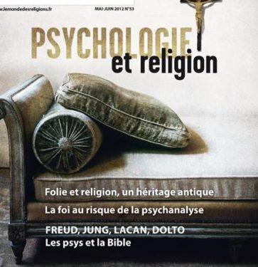 Le Monde des Religions n° 53 / mai-juin 2012: Psychologie et religion