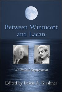 "Lewis A. Kirshner (ed.), ""Between Winnicott and Lacan. A Clinical Engagement"", Routledge, 2011"