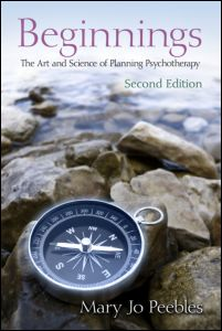 "Mary Jo Peebles, ""Beginnings. The Art and Science of Planning Psychotherapy"", Second Edition, Routledge, April 2012"