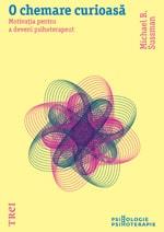 """Michael B. Sussman, """"O chemare curioasă. Motivaţia pentru a deveni psihoterapeut"""", Editura Trei, 2011"""