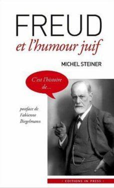 Michel Steiner, Freud et l'humour juif, In Press, Juin 2012