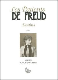 """Mikkel Borch-Jacobsen, """"Les patients de Freud"""", Éditions Sciences Humaines, 2012"""
