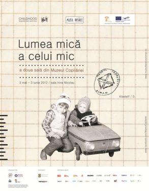 """Vernisaj """"Muzeul Copilăriei: Lumea mică a celui mic"""", Muzeul Ţăranului Român"""