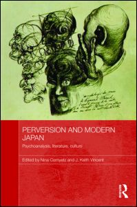 "Nina Cornyetz, and J. Keith Vincent, ""Perversion and Modern Japan"", Routledge, October 2011"