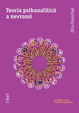 Otto Fenichel, Teoria psihanalitica a nevrozei, Editura Trei, 2013