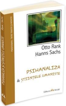 Otto Rank, Hanns Sachs, Psihanaliza şi ştiinţele umaniste, Editura Herald, 2012