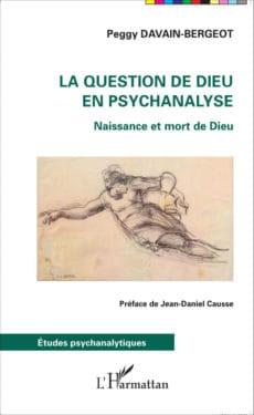 Peggy Davain-Bergeot, La Question de Dieu en psychanalyse. Naissance et mort de Dieu, L'Harmattan, 2015