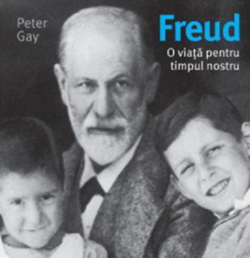 Peter Gay, Freud. O viata pentru timpul nostru, Editura Trei, 2012