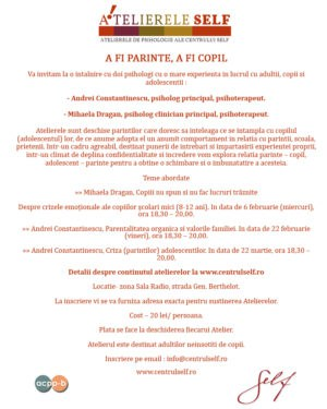 """Ateliere """"A fi părinte, a fi copil"""", Bucureşti, 6, 22 februarie, 22 martie 2013"""