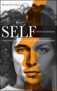 "Richard M. Zeitner, ""Self Within Marriage The Foundation for Lasting Relationships"", Routledge, June 2011"