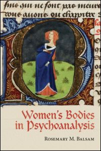 Rosemary M. Balsam, Women's Bodies in Psychoanalysis, Routledge, April 2012