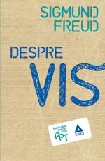 """Sigmund Freud, """"Despre vis"""", Editura Trei, 2011"""