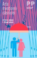 """Sylvia R. Karasu, T. Byram Karasu, """"Arta mentinerii casniciei"""", Editura Trei, 2011"""