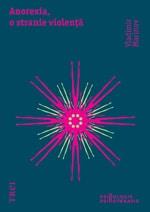 """Vladimir Marinov, """"Anorexia, o stranie violenţă"""", Editura Trei, 2011"""