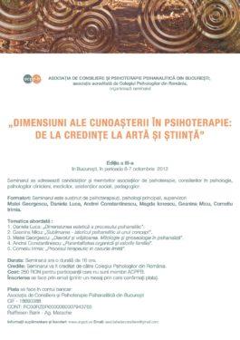 """Seminarul """"Dimensiuni ale cunoaşterii în psihoterapie: de la credinţe la artă şi ştiinţă"""", editia a III-a, Bucureşti, 6-7 octombrie 2012"""