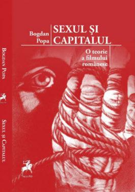 bogdan popa sexul si capitalul o teorie a filmului romanesc editura tracus arte