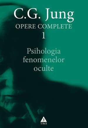 C. G. Jung, Opere complete 1 - Psihologia fenomenelor oculte, Editura Trei