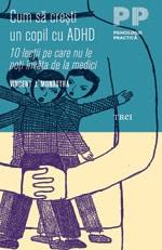 Cum să creşti un copil cu ADHD – 10 lecţii pe care nu le poţi învăţa de la medici
