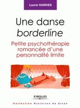 """""""Une danse borderline : petite psychothérapie romancée d'une personnalité limite"""" de Laurie Hawkes chez Eyrolles"""