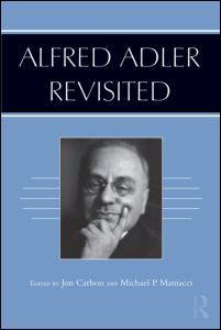 "Jon Carlson, and Michael P. Maniacci, ""Alfred Adler Revisited"", Routledge, September 2011"