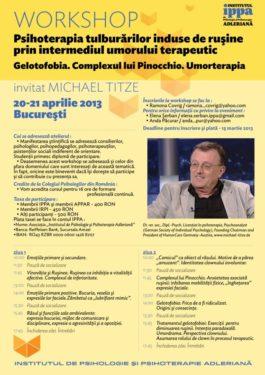 """Workshop """"Psihoterapia tulburărilor induse de ruşine prin intermediul umorului terapeutic. Gelotofobia. Complexul lui Pinocchio. Umorterapia"""", Bucureşti, 20-21 aprilie 2013"""