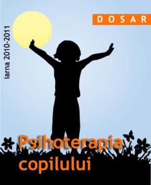 Psihoterapia copilului - Dosarul iernii 2010-2011