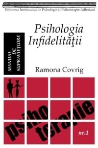 """Ramona Covrig, """"Psihologia infidelităţii. Manual de supravieţuire"""", Editura IPPA, Bucureşti, 2011"""
