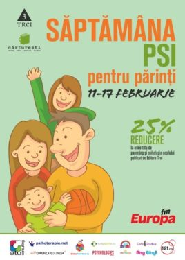 Saptamana PSI pentru parinti, Bucuresti, Cluj, Timisoara, Iasi, Brasov, Arad, Constanta, 11-17 februarie 2013